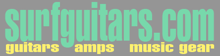 SurfGuitars.com - Guitars, Amps & Music Gear